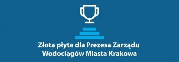 Złota Płyta dla Prezesa Zarządu Wodociągów Miasta Krakowa