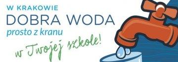 """III EDYCJA - """"W Krakowie dobra woda prosto z kranu w Twojej szkole!"""""""