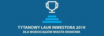 Tytanowy Laur Inwestora 2019 dla Wodociągów Miasta Krakowa